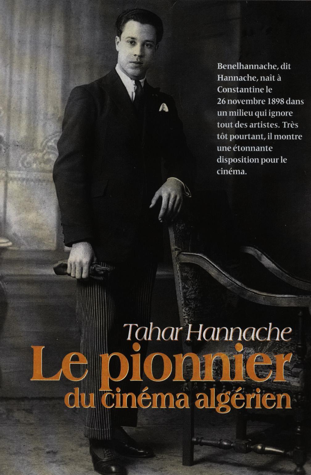 Tahar Hannache, le pionnier du cinéma algérien